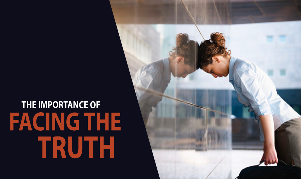 The Importance of Facing Truth
